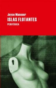 Joyce Mansour, Islas flotantes